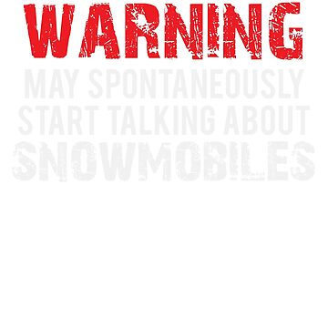 Funny Warning Snowmobile  by treasuregnome
