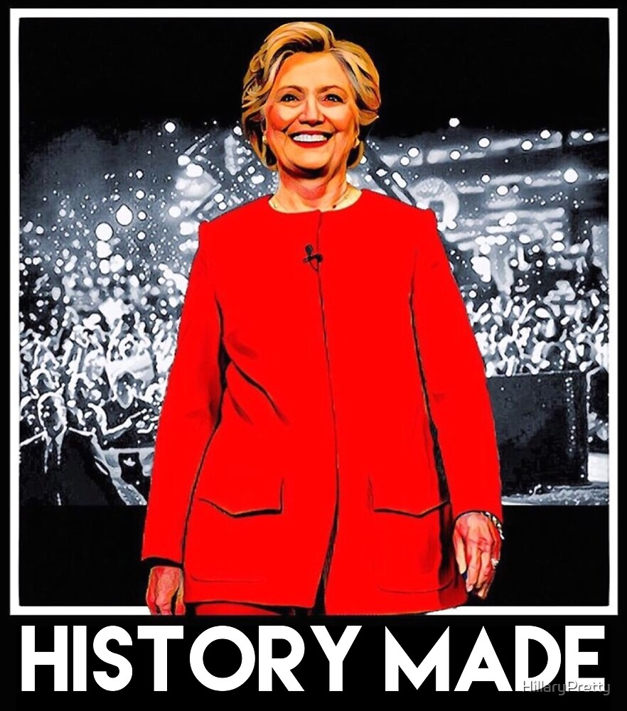 Hillary Rodham Clinton Made History by HillaryPretty