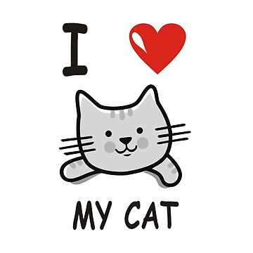 custom t shirt - I Love My Cat - By G.B Fashion Care		 by gubolta