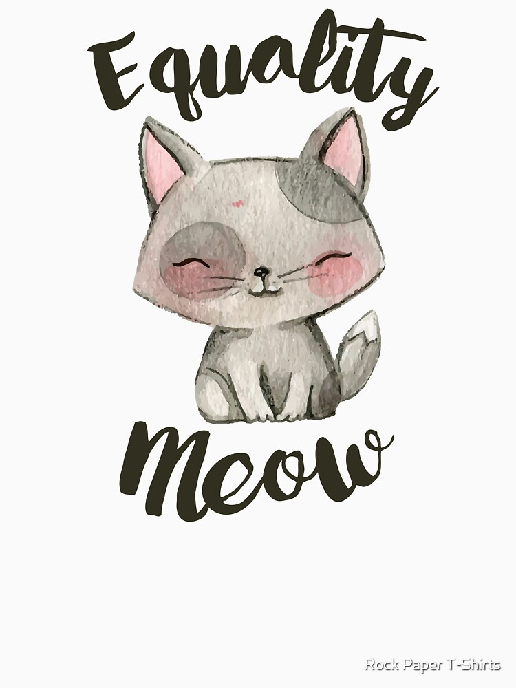 Equality Meow (white) by rockpapershirts
