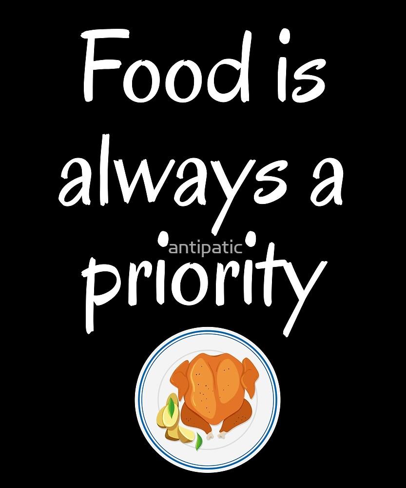 FOOD IS ALWAYS A PRIORITY by antipatic