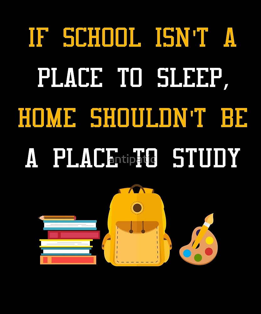 IF SCHOOL ISN'T A PLACE TO SLEEP by antipatic