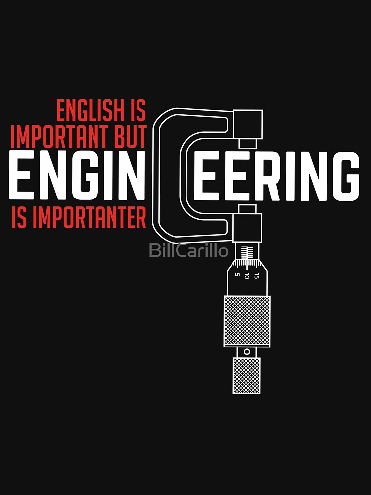 English is important but engineering is importanter by BillCarillo