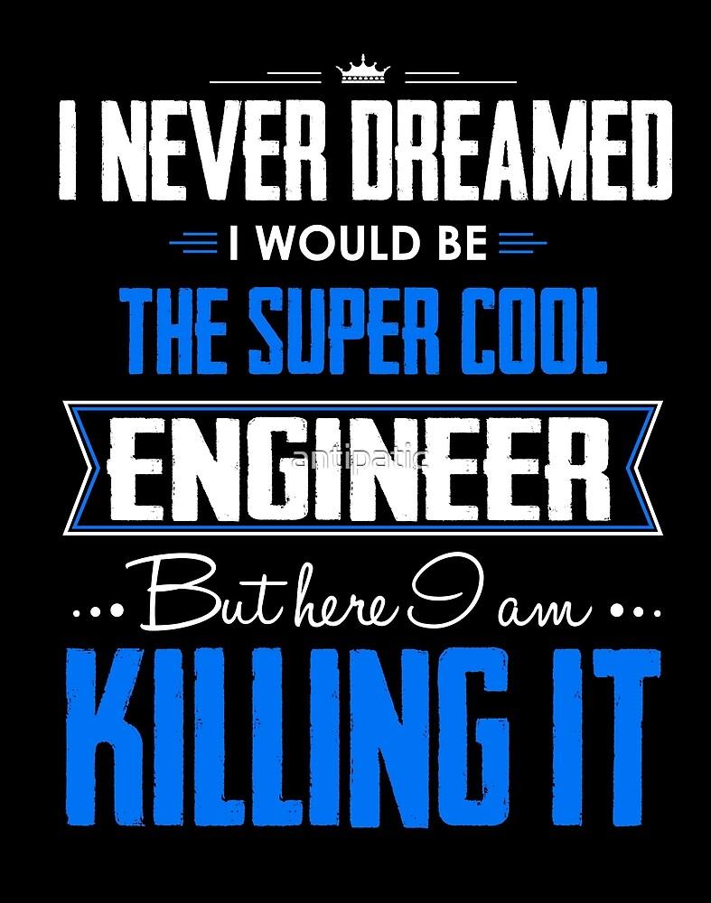 SUPER COOL ENGINEER by antipatic