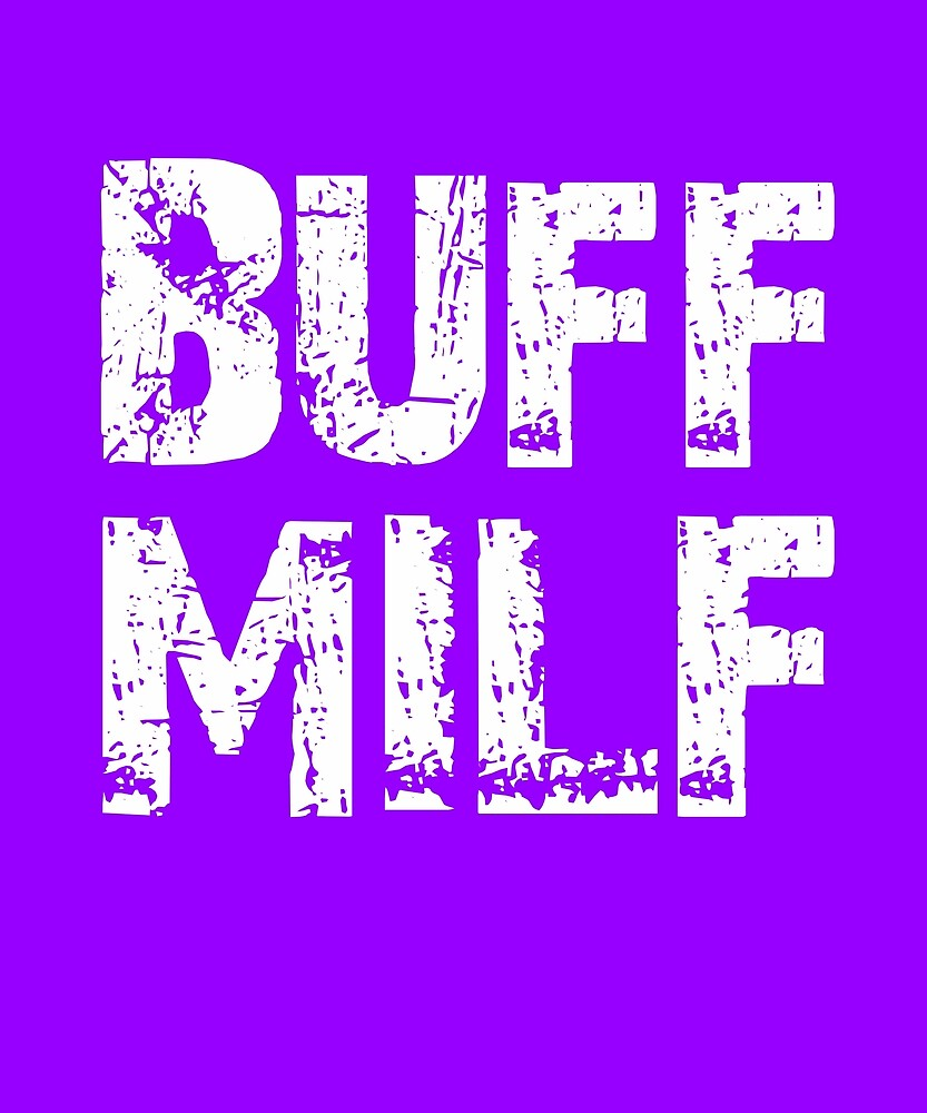 Buff MILF - Funny Exercise Workout Design by ryansrummage