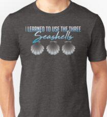 I learned to use the three sea shells.... T-Shirt