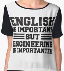 English is important but engineering is importanter Chiffon Top