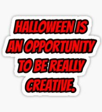 Halloween is an opportunity to be really creative. Sticker