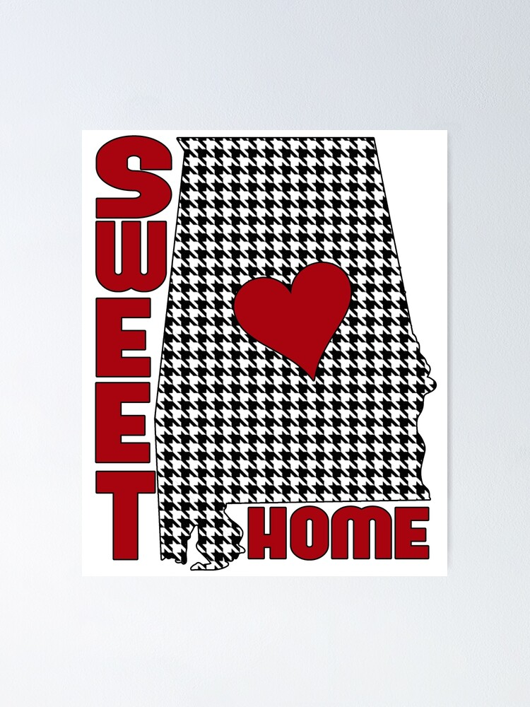 Sweet Home Alabama Poster By Shaney442 Redbubble