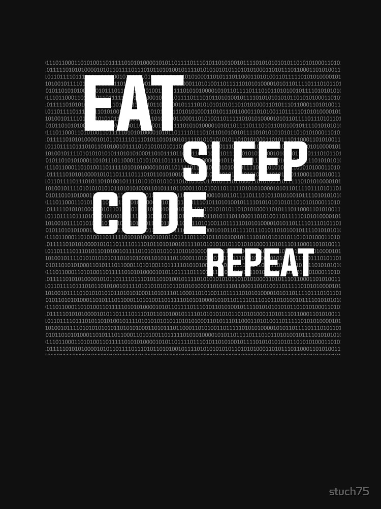 Eat Sleep Code Repeat by stuch75