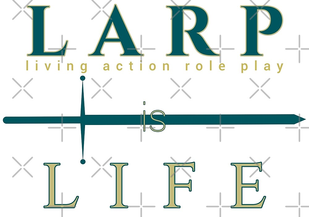 LARP is Life by Vryla