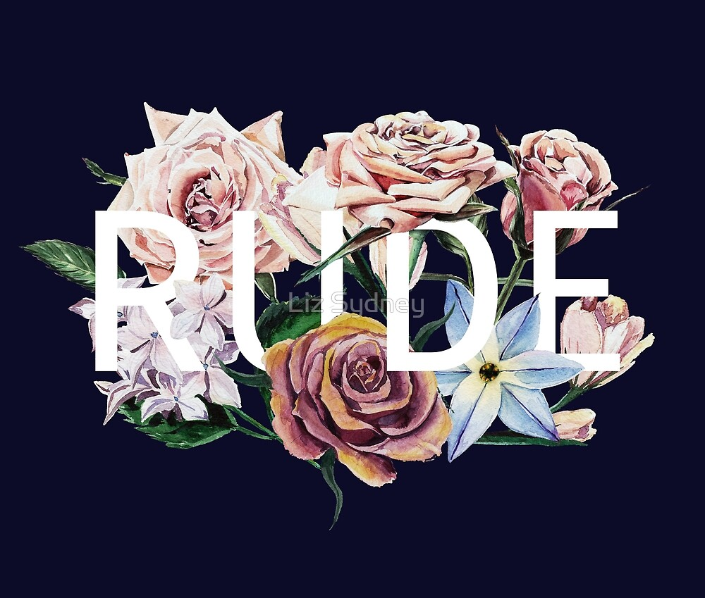 Floral Rude by Liz Sydney