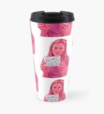 Drop Dead Gorgeous Travel Mug