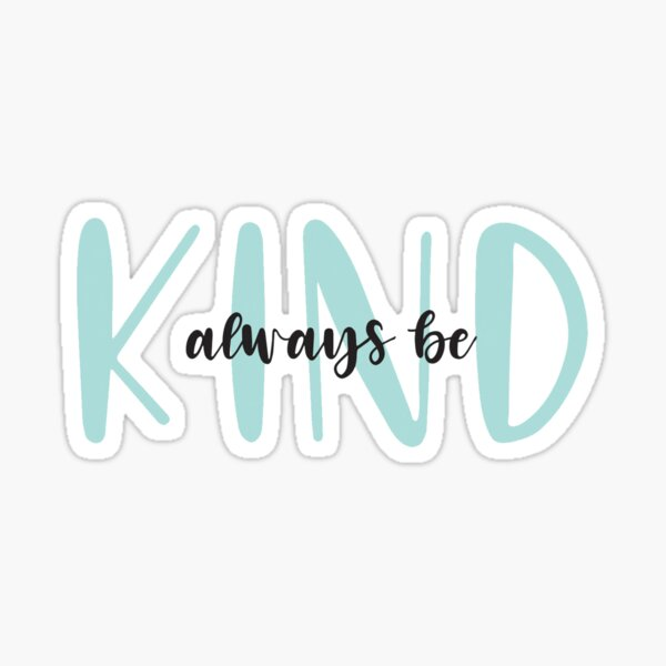 Always Be Kind Sticker