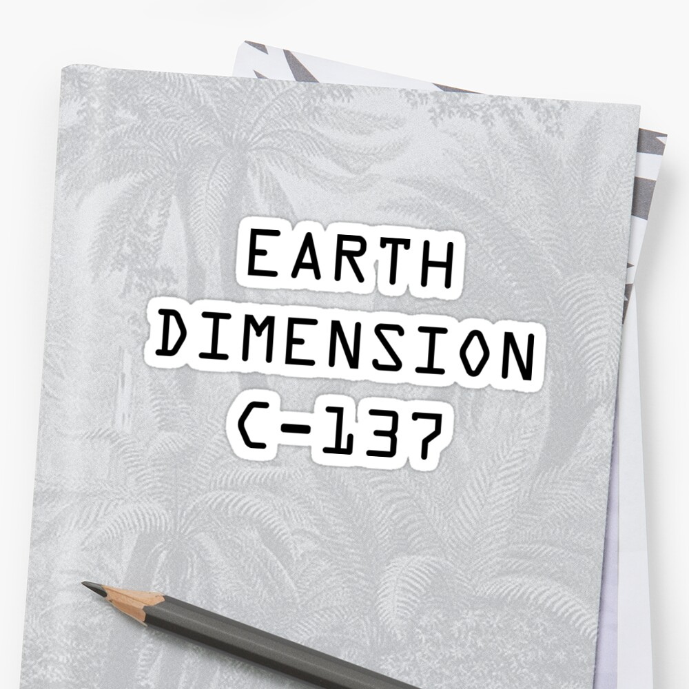Earth Dimension C-137 Sticker