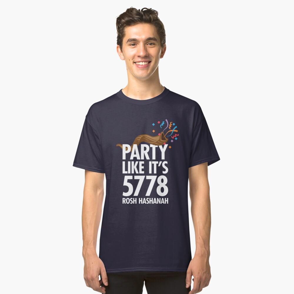 Party Like it's 5778 T-shirt Rosh Hashanah 2017 Gift Classic T-Shirt Front