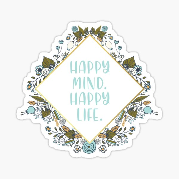 Happy Mind Happy Life Sticker