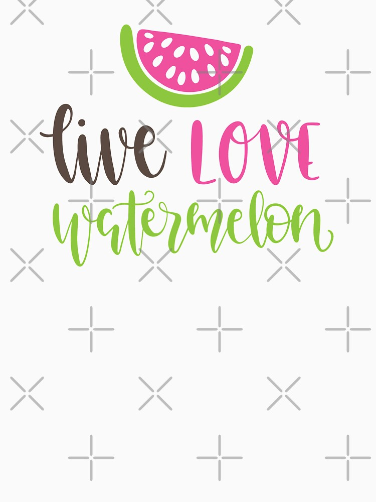 Live, Love, Watermelon by cl0thespin