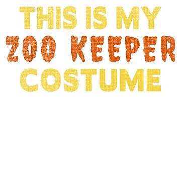 This is my zoo keeper costume Halloween T-Shirt by mashingTees