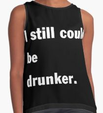 I still could be drunker Contrast Tank