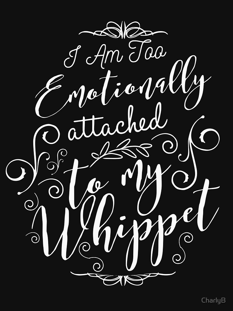 I am too attached to my whippet by CharlyB