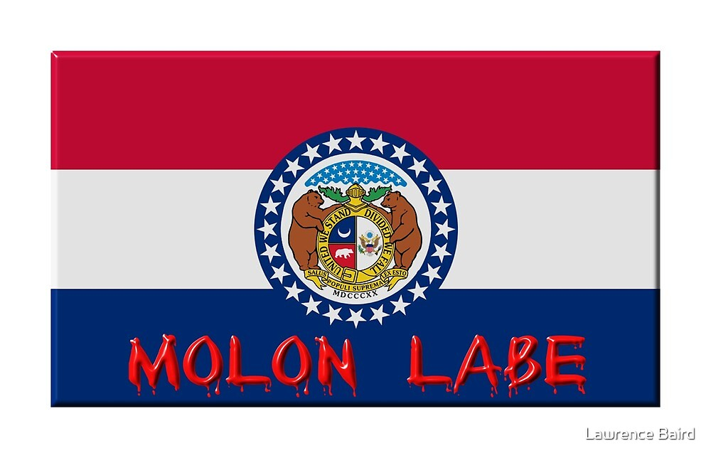 Missouri Molon Labe by Lawrence Baird