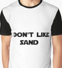 """I don't like sand""... Graphic T-Shirt"