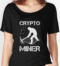 Crypto Miner - Funny Cryptocurrency Holder Merch Women's Relaxed Fit T-Shirt