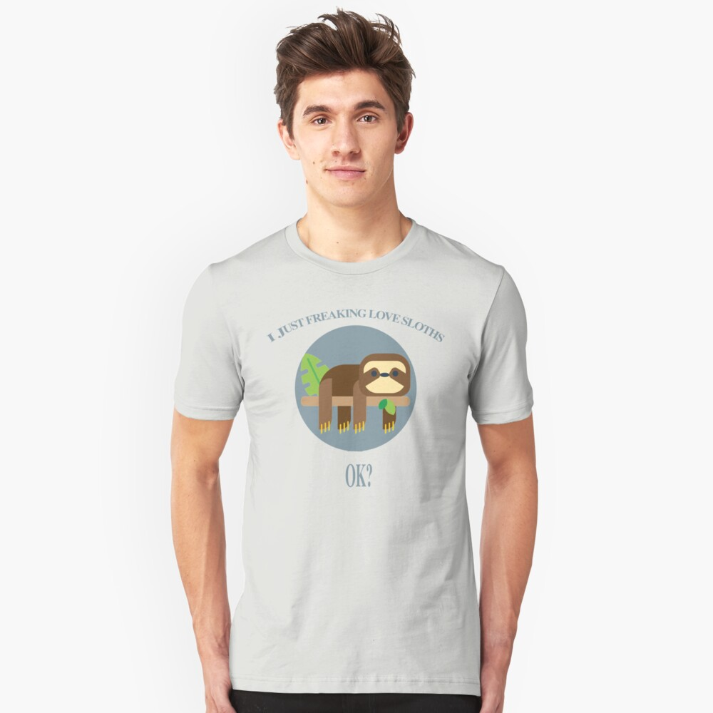 I Just Freaking Love Sloths Unisex T-Shirt Front