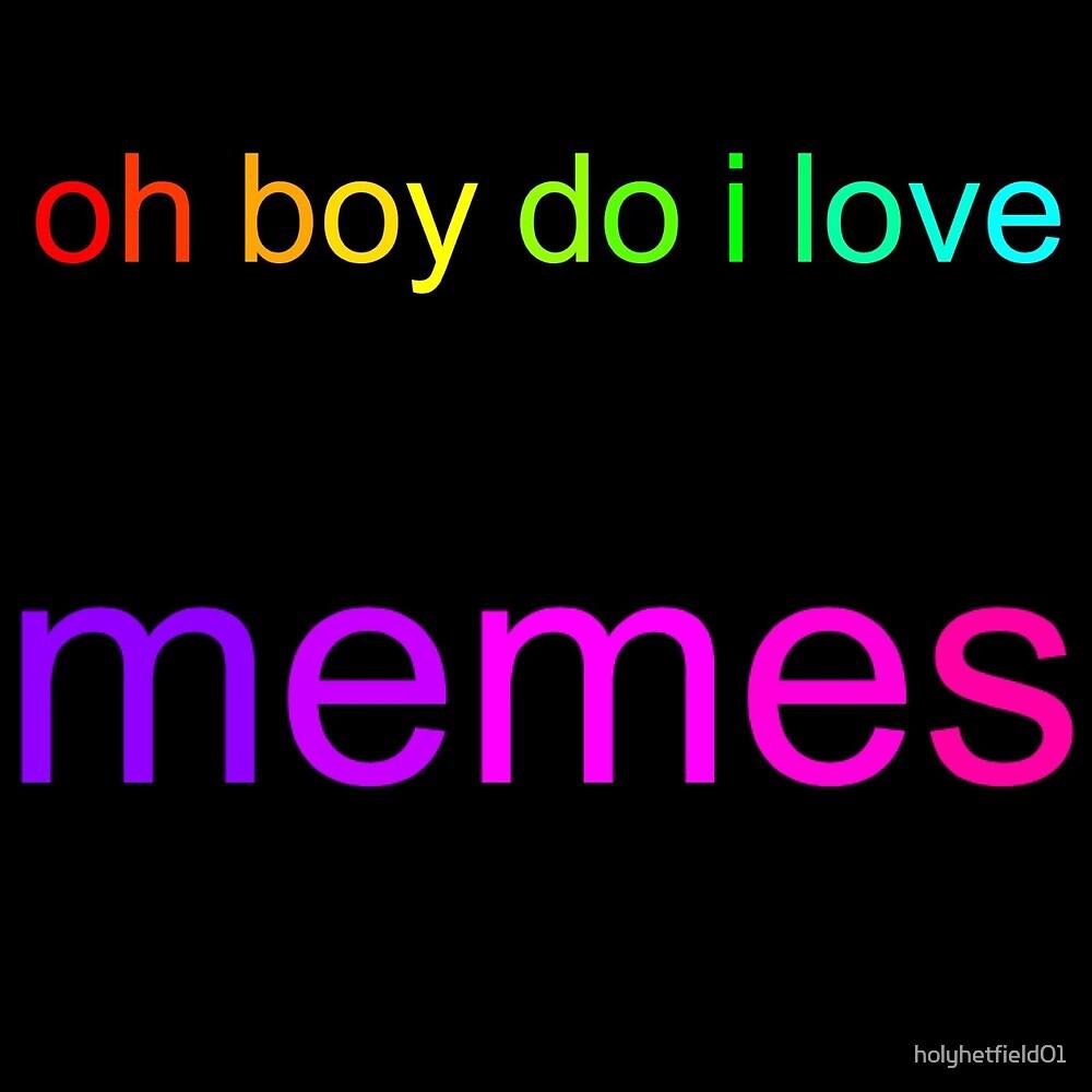 I <3 Memes by holyhetfield01