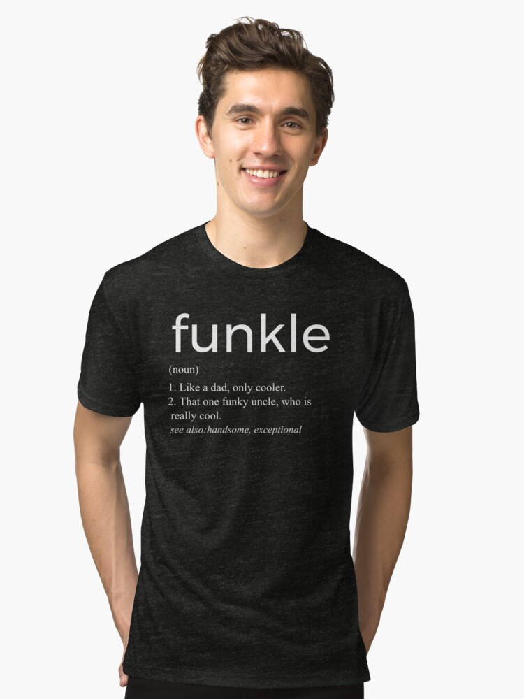 Funkle The one Funky Uncle Tri-blend T-Shirt Front