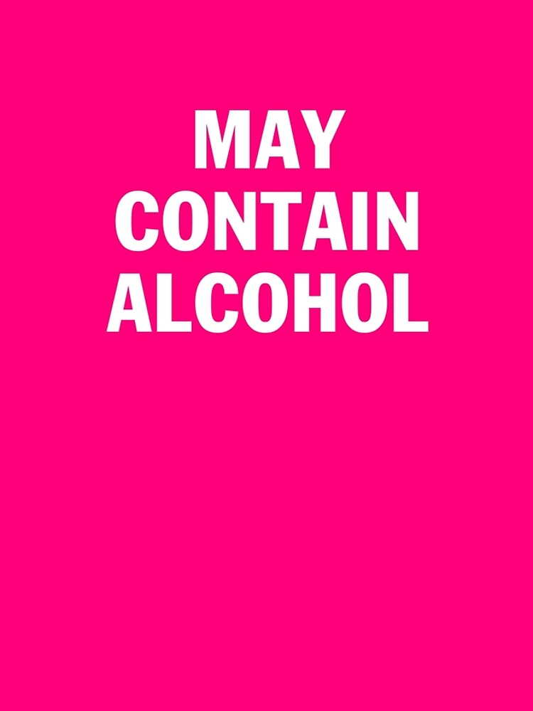 May contain alcohol by abstractee