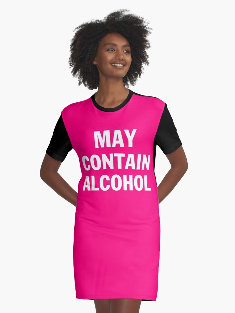 May contain alcohol Graphic T-Shirt Dress Front