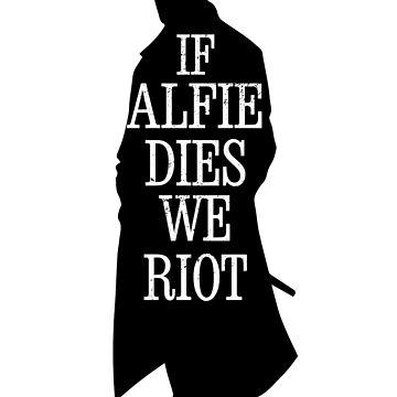 If Alfie dies - We riot by brostephhhx