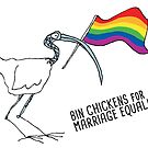Bin chickens for marriage equality by Matt Mawson