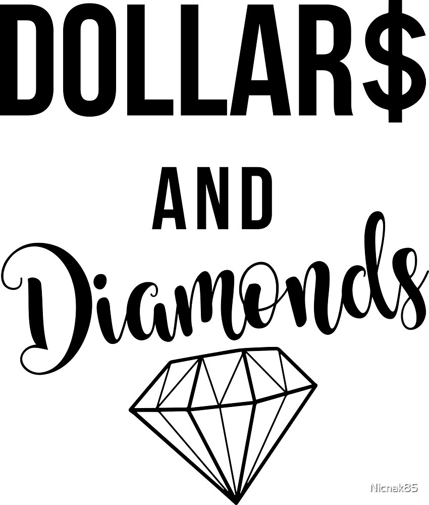 Diamonds and Dollars by Nicnak85