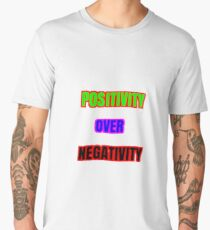 POSITIVITY OVER NEGATIVITY  Men's Premium T-Shirt