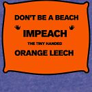 Don't be a beach, impeach the tiny handed leech by #PoptART products from Poptart.me