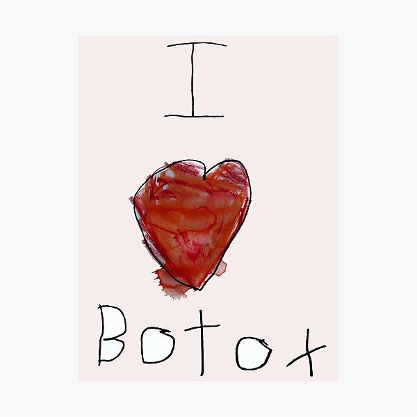 I Love Botox Photographic Print