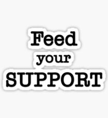 Feed your Support Sticker