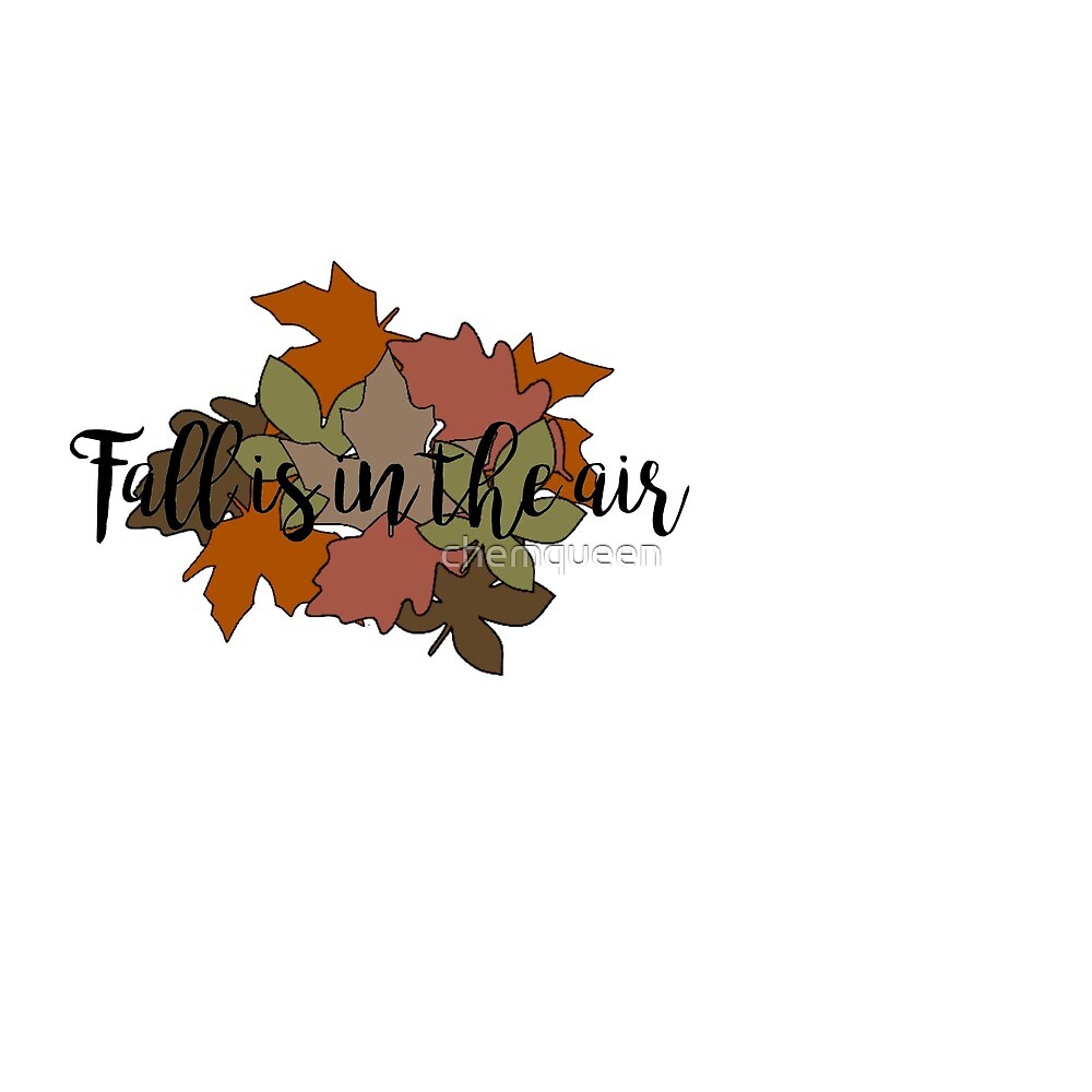 Fall is in the Air by chemqueen