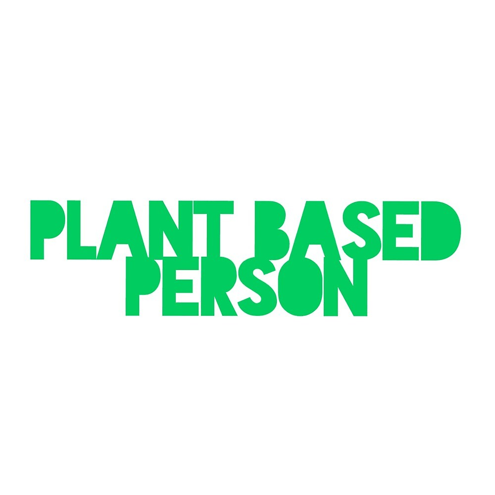 Plant Based Person by st00pid
