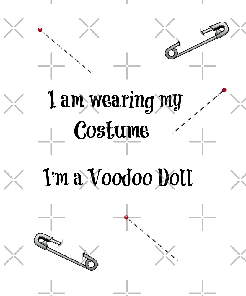 I'm wearing my costume I'm a voodoo doll  by Antione235