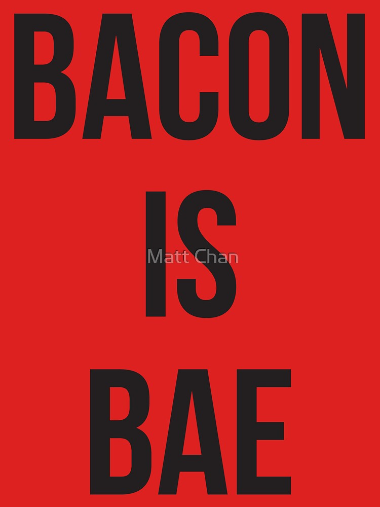Bacon Is Bae by mchanfitness