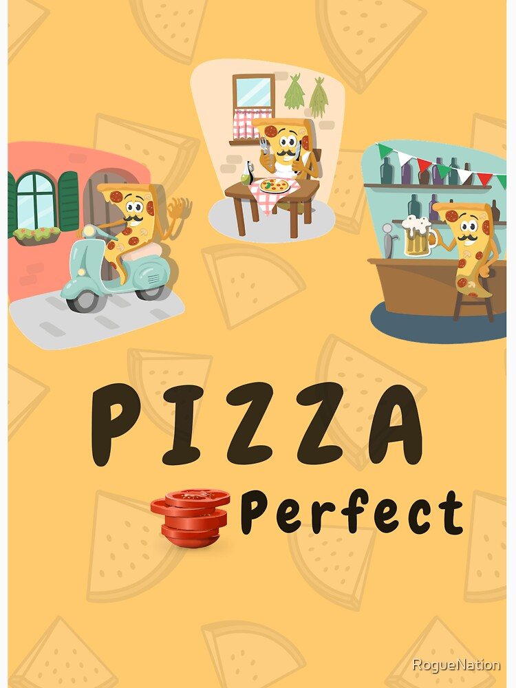 Pizza Perfect By RogueNation by RogueNation