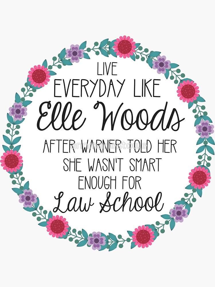 Lebe jeden Tag wie Elle Woods von annmariestowe