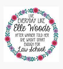 Lebe jeden Tag wie Elle Woods Fotodruck