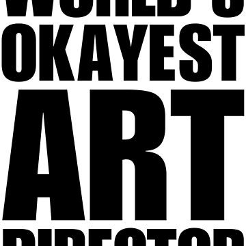 Funny World's Okayest Art Director Coffee Mug by christianadams