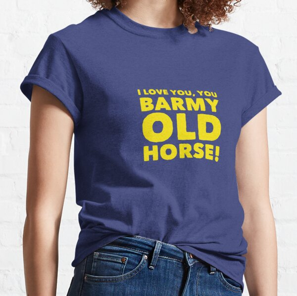 Barmy Old Horse Classic T-Shirt