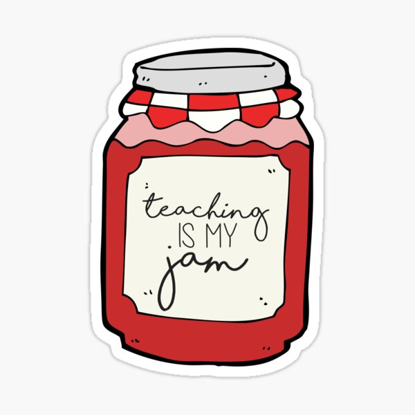 Teaching is my Jam Sticker